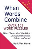img - for When Words Combine: Over 101 Word Puzzles book / textbook / text book