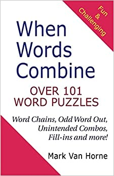 When Words Combine: Over 101 Word Puzzles