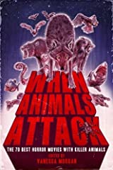 When Animals Attack: The 70 Best Horror Movies with Killer Animals Paperback