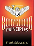 Bodyguard Principles, Frank Sciacca, 074143167X
