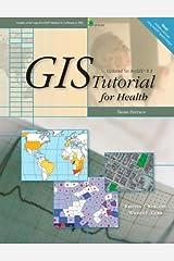 GIS Tutorial for Health: Third Edition (GIS Tutorials) Paperback
