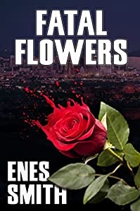 Fatal Flowers by Enes Smith ebook deal