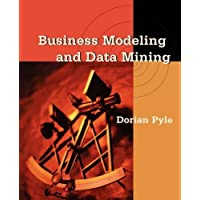 Business Modeling and Data Mining (The Morgan Kaufmann Series in Data Management Systems)