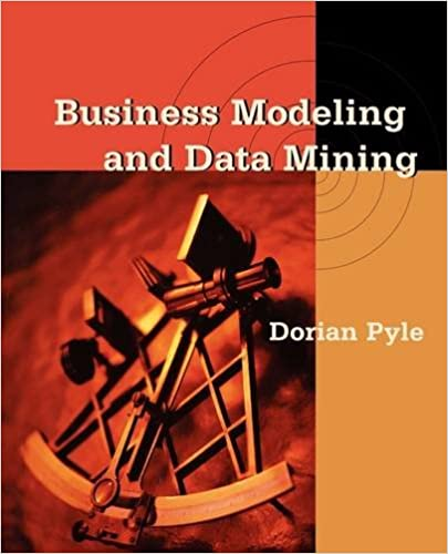 Pdf eBook -haku Business Modeling and Data Mining (The Morgan Kaufmann Series in Data Management Systems) by Dorian Pyle FB2