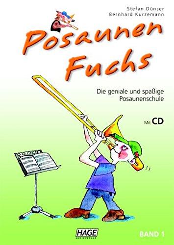 Posaunen Fuchs Band 1 mit CD: Die geniale und spaßige Posaunenschule