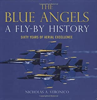 A pictorial history of the blue angels us navy flight the blue angels a fly by history sixty years of aerial excellence fandeluxe Choice Image