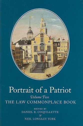 Portrait of a Patriot: The Major Political and Legal Papers of Josiah Quincy Junior (Publications of the Colonial Societ