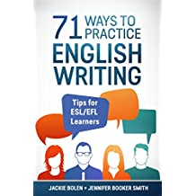 71 Ways to Practice English Writing: Tips for ESL/EFL Learners (English Edition)