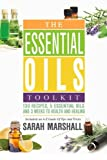Essential Oils for Diabetes The Essential Oils Toolkit: 130 Recipes, 5 Essential Oils And 3 Weeks To Health