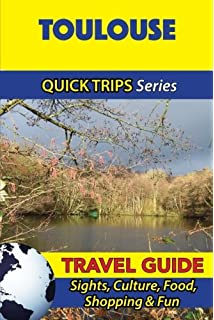 : Sights Food Culture Bordeaux Travel Guide Shopping /& Fun Quick Trips Series