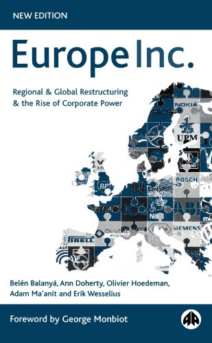 Europe Inc.: Regional & Global Restructuring and the Rise of Corporate Power