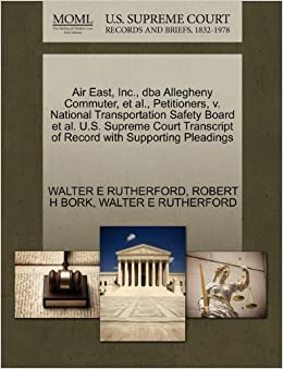 Book Air East, Inc., dba Allegheny Commuter, et al., Petitioners, v. National Transportation Safety Board et al. U.S. Supreme Court Transcript of Record with Supporting Pleadings
