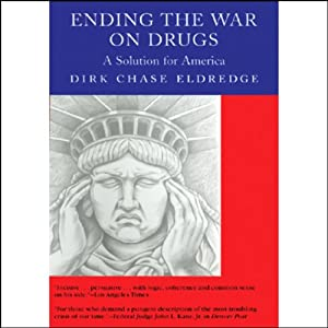 Ending the War on Drugs Audiobook