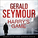 Harry's Game Audiobook by Gerald Seymour Narrated by John O'Mahony