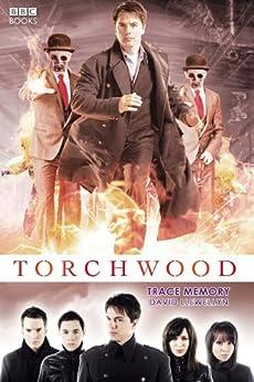 Torchwood: Trace Memory (Torchwood Series Book 5) by [Llewellyn, David]