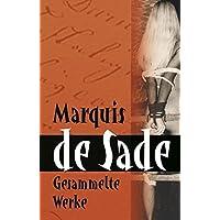 Marquis de Sade: Gesammelte Werke