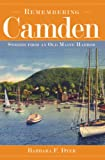 Remembering Camden, Barbara F. Dyer, 1596293217