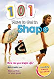 101 Ways to Get in Shape, Charlotte Guillain, 1410938972