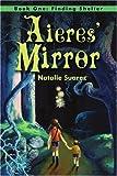 Aieres' Mirror, Natalie Suarez, 0595242685