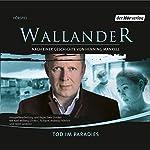 Tod im Paradies (Wallander 9) | Henning Mankell,Stefan Ahnhem