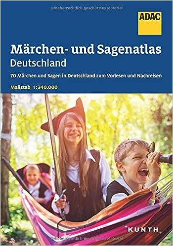 Adac Märchen Und Sagenatlas Deutschland 70 Märchen Und