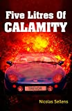 Five Litres Of Calamity