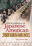 Encyclopedia of Japanese American Internment, , 0313399158