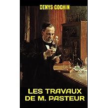 Les Travaux de M. Pasteur (French Edition)