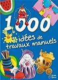 """Afficher """"1000 idées de travaux manuels"""""""