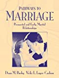 Pathways to Marriage-Premarital and Early Marital Relationships