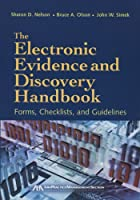 The Electronic Evidence and Discovery Handbook: Forms, Checklists and Guidelines