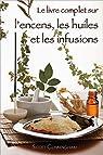 Le livre complet sur l'encens, les huiles et les infusions par Cunningham