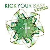 Kick Your Bass Techno, Vol. 1 Album Cover