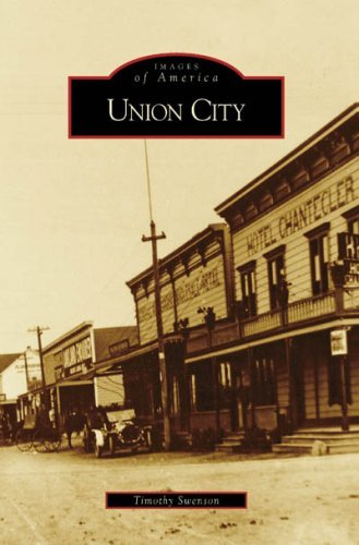 Union City (Images of America: California) by Timothy Swenson (2008-02-27)