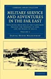 Military Service and Adventures in the Far East Vol. 1 : Including Sketches of the Campaigns Against the Afghans in 1839, and the Sikhs In 1845-6, Mackinnon, Daniel Henry, 1108045782