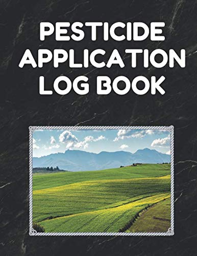 Pesticide Application Log Book: Pesticide Application Record Keeping Book (Log with Lines for Pesticide Brand/Product Name, Application Method, Certified Applicator's Name, Etc.; Black Cover ()