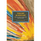 Theory As History: Essays on Modes of Production and Exploitation