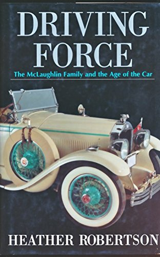 Driving Force: The McLaughlin Family and the Age of the Car