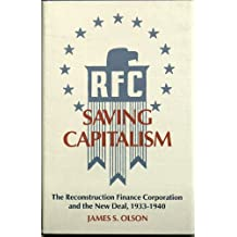 Saving Capitalism: The Reconstruction Finance Corporation and the New Deal, 1933-1940