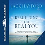 Rebuilding The Real You | Jack W Hayford