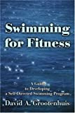 Swimming for Fitness, David A. Grootenhuis, 0595253008