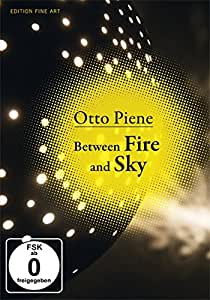 Otto Piene: Between Fire and Sky