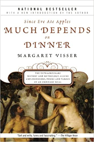 Review Perils Of Reading History >> Much Depends On Dinner The Extraordinary History And Mythology