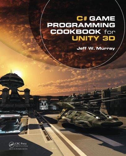 C# Game Programming Cookbook for Unity 3D (Best Framework For Game Development)
