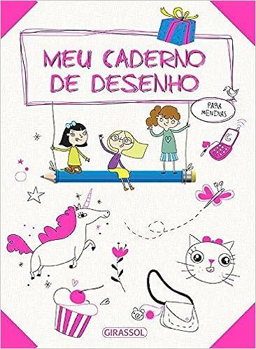 Meu Caderno De Desenhos Para Meninas Varios Autores