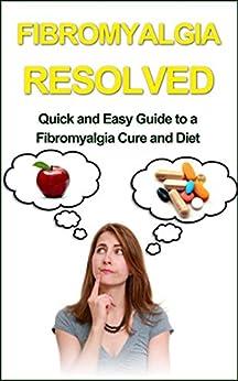 Fibromyalgia Resolved Quick Easy Guide ebook