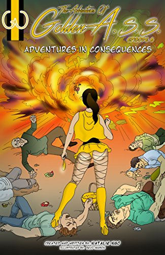 The Adventures of Golden A.S.S. Episode 6: Adventures in Consequences
