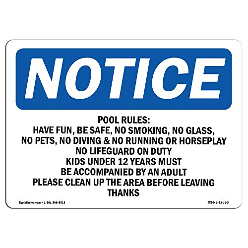 OSHA Notice Sign - Pool Rules Have Fun, Be Safe, No Smoking, | Choose from: Aluminum, Rigid Plastic or Vinyl Label Decal | Protect Your Business, Work Site, Warehouse & Shop Area |  Made in The USA by SignMission