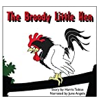 The Broody Little Hen: A Children's Fable | Harris Tobias