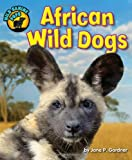 img - for African Wild Dogs (Wild Canine Pups) book / textbook / text book